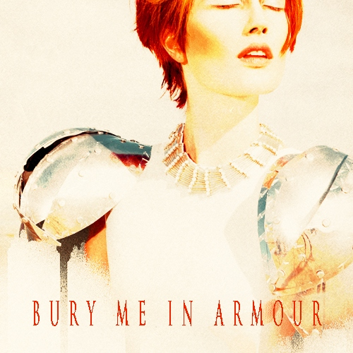 Bury Me In Armour