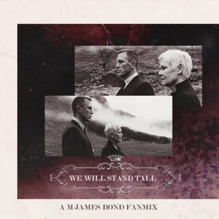 FANMIX #01: {007 Skyfall} M/James Bond; We Will Stand Tall.  P1!