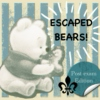 Escaped Bears
