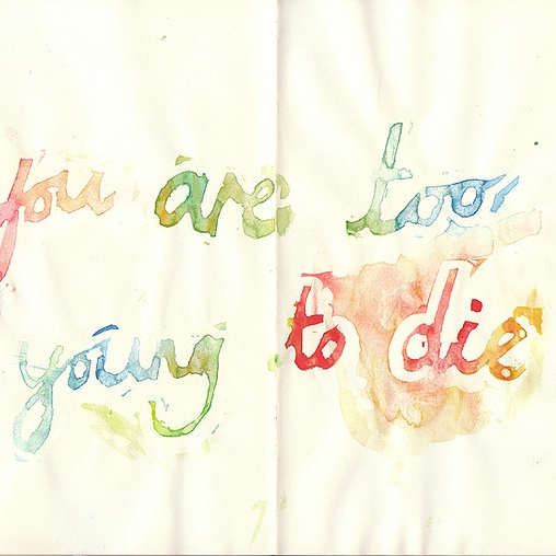 you are too young to die,