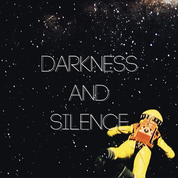darkness and silence