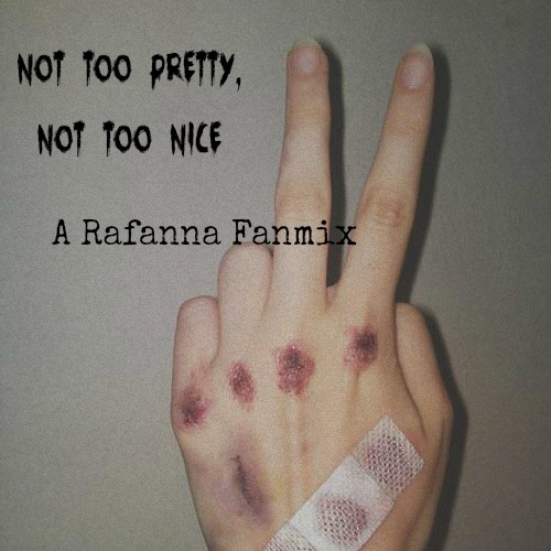 Not Too Pretty, Not Too Nice