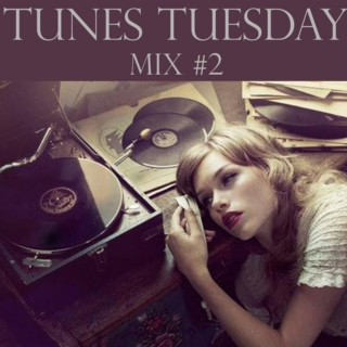 Tunes Tuesday Mix #2