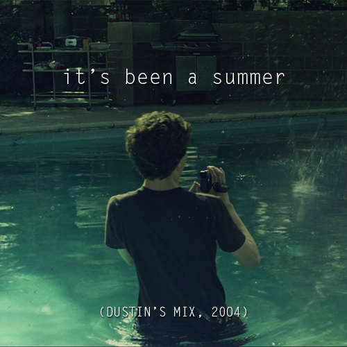 it's been a summer (dustin's mix, 2004)