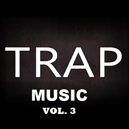 TRAP MUSIC VOL. 3