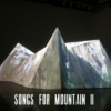 Songs for Mountain II