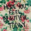 feel beautiful...