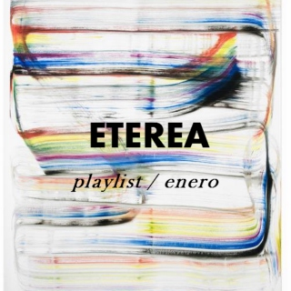 ETEREA PLAYLIST // enero