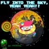 FLY INTO THE SKY, YEAH YEAH!!