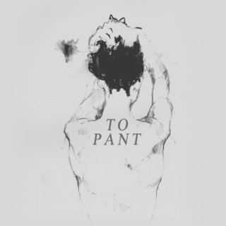 'To Pant'