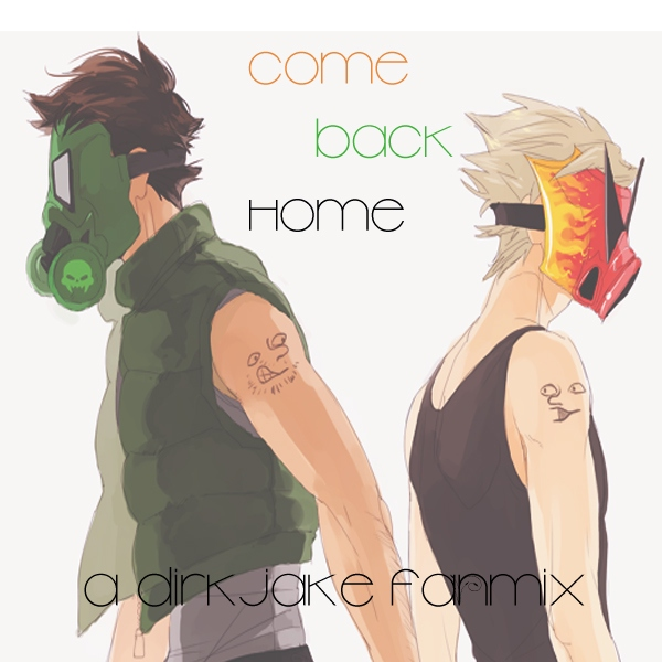 Come Back Home: A DirkJake Fanmix