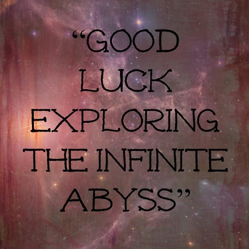 Exploring The Infinite Abyss