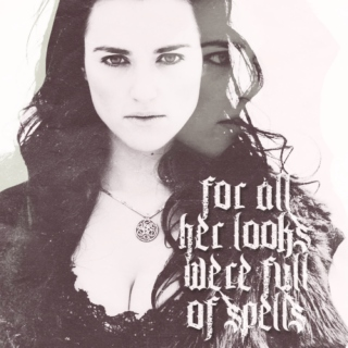 for all her looks were full of spells