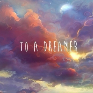 to a dreamer