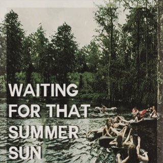 [Waiting for that Summer Sun]