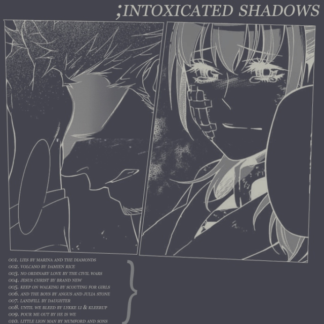 ;intoxicated shadows