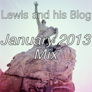 Lewis and his Blog January 2013 Mix