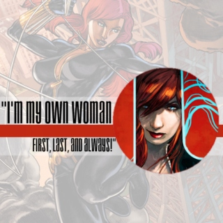 I'm my own woman - first, last, and always! - Black Widow Work Out Mix