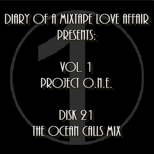 021:  The Ocean Calls Mix    [Volume 1 - Project ONE: Disk 21]