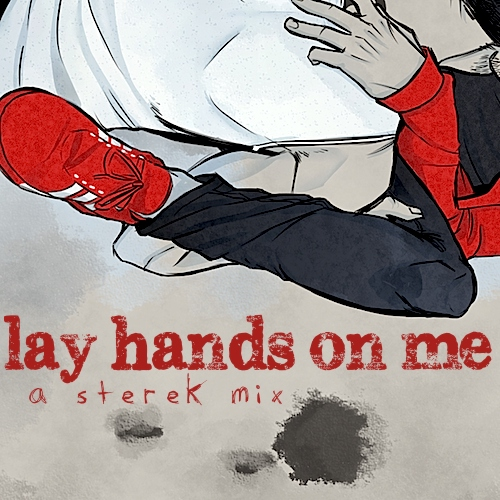 lay hands on me - a sterek mix