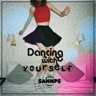 Dancing with yourself