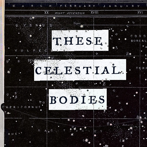 these celestial bodies
