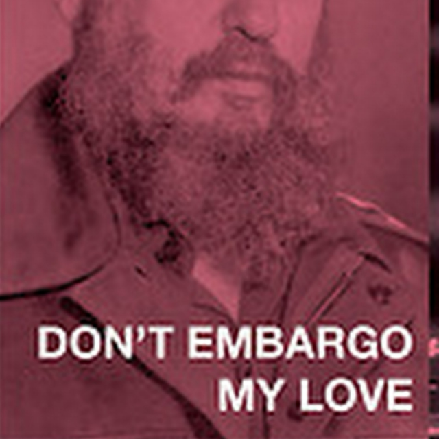 don't embargo my love