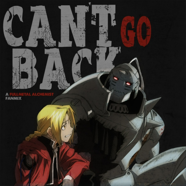 Can't Go Back - a FMA mix