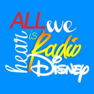 All We Hear Is Radio Disney