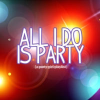 all i do is party