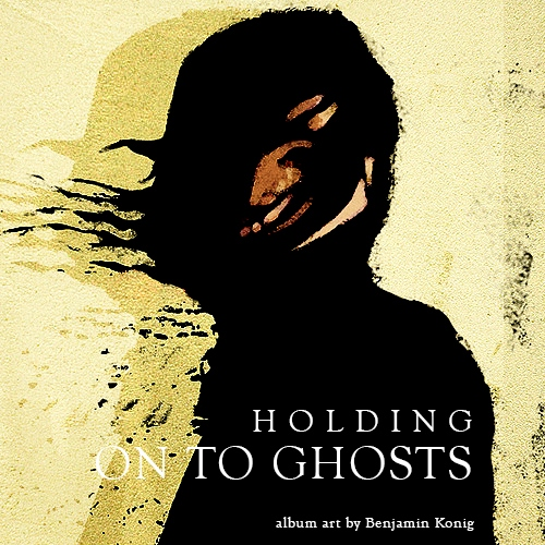 Holding On to Ghosts