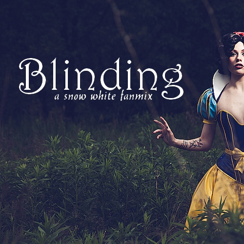 Blinding; a Snow White fanmix