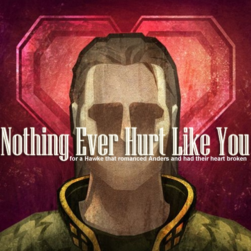 Nothing Ever Hurt Like You