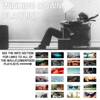 Winding Down Playlist - A Chillwave, Indie Electronic, and Electronica Playlist