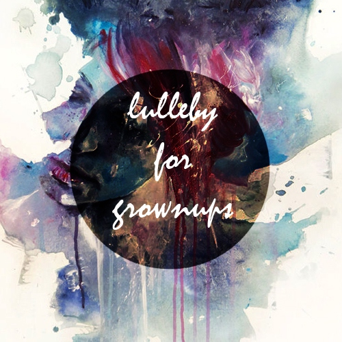 Lulleby For Grownups