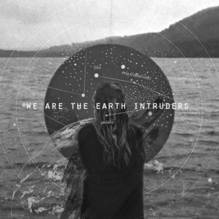 we are the earth intruders