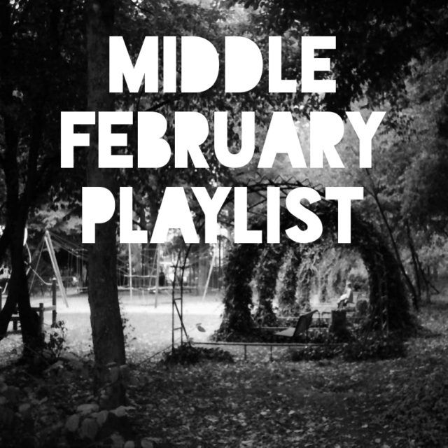 Middle February Playlist