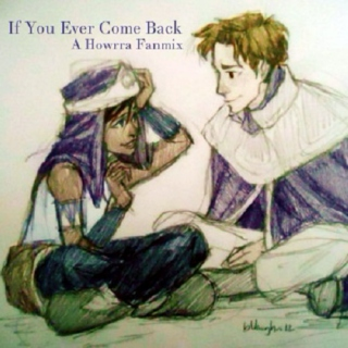 If You Ever Come Back: A Howrra Fanmix