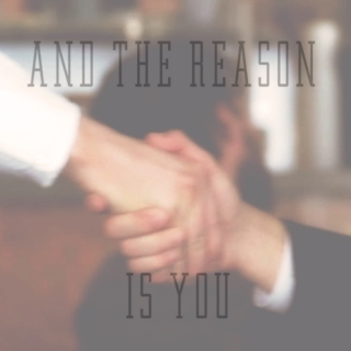 And the Reason is You