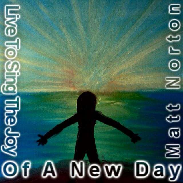 Live To Sing The Joy Of A New Day