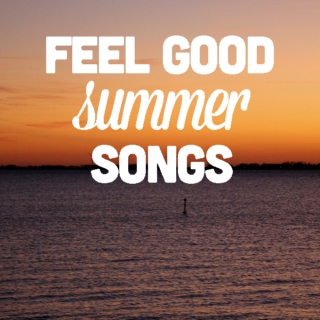Feel good: summer songs