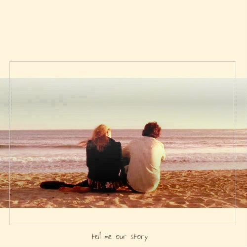 tell me our story