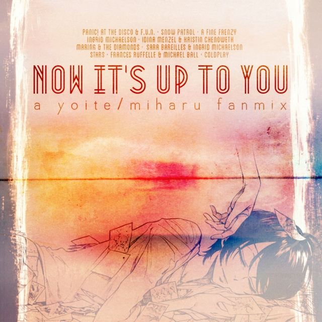 now it's up to you (a yoite/miharu fanmix)