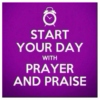 Start the Day with Praise