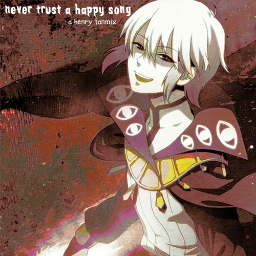 Never Trust a Happy Song - a Henry fanmix
