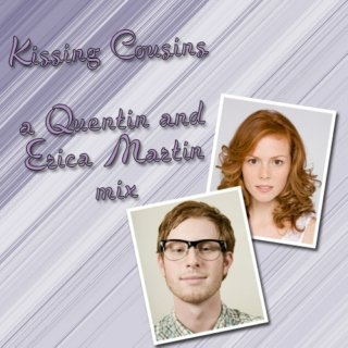 Kissing Cousins: a Quentin and Erica mix