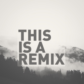 this is a remix