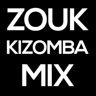 Zouk Kizomba Mix