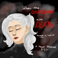 when the obsession with death- a naomi kimishima fst