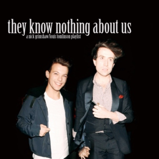 they know nothing about us